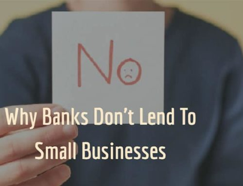 Why Banks Don't Lend To Small Businesses