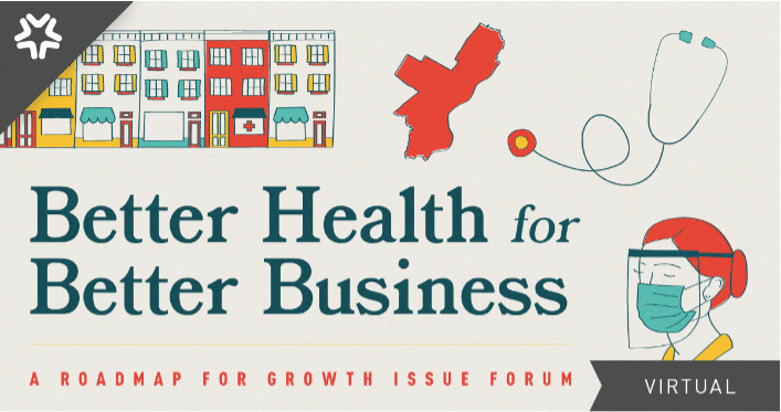 [Virtual] Better Health for Better Business: A Roadmap for Growth Issue Forum